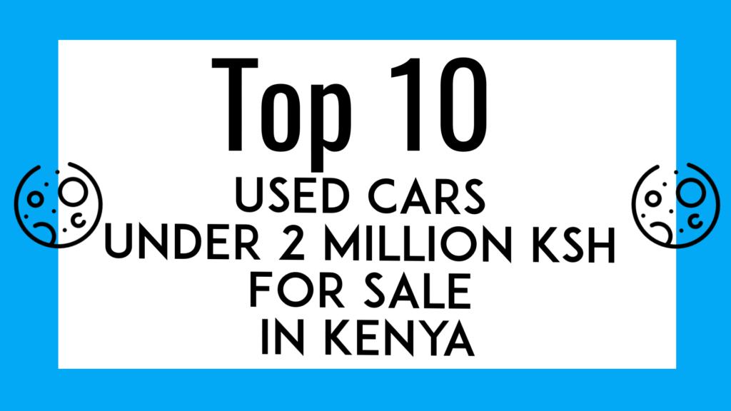 Used Cars Under 2 Million KSH For Sale In Kenya